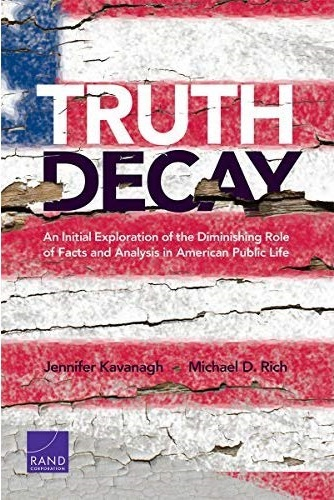 《Truth Decay: An Initial Exploration of the Diminishing Role of Facts and Analysis in American Public Life》書封。
