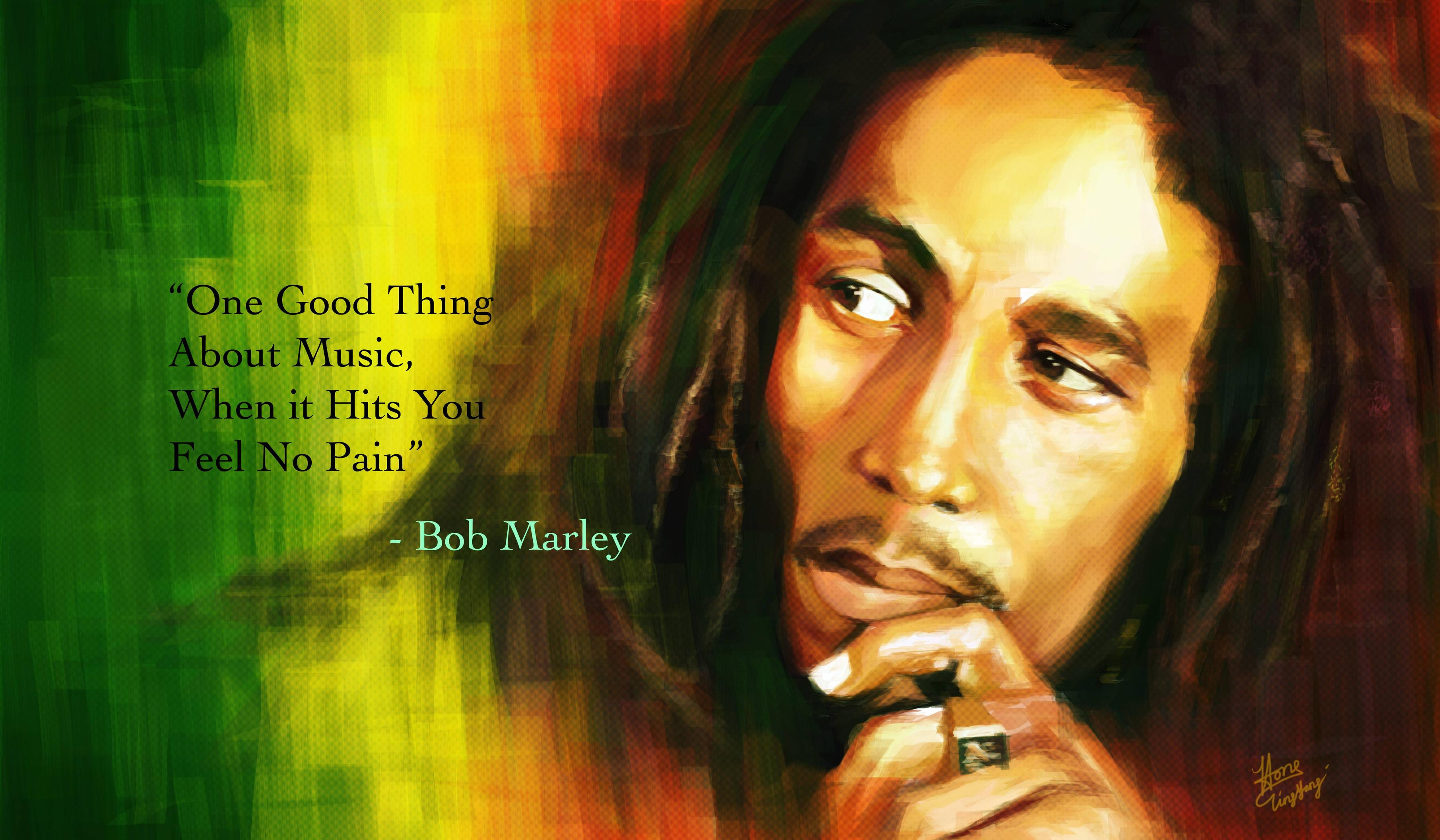 「One good thing about music, when it hits you, you feel no pain.」 - Bob Marley